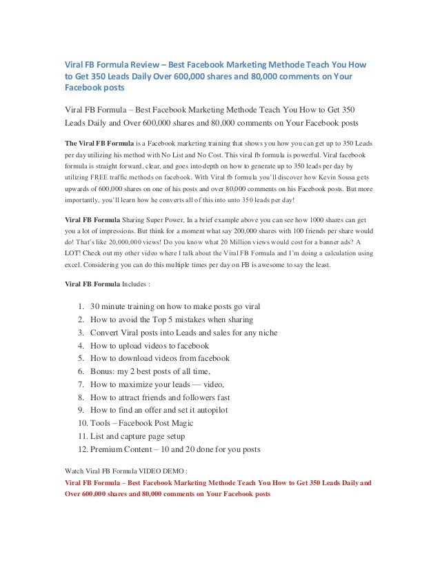 Viral FB Formula Review – Best Facebook Marketing Methode Teach You Howto Get 350 Leads Daily Over 600,000 shares and 80,0...