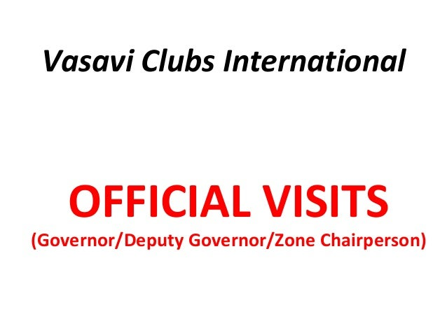 Vasavi Clubs International    OFFICIAL VISITS(Governor/Deputy Governor/Zone Chairperson)