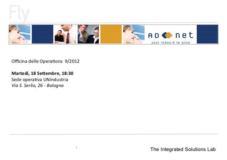 Officina delle Opera-ons  9/2012 Martedì, 18 Se-embre, 18:30 Sede opera-va UNIndustria Via S. Se...