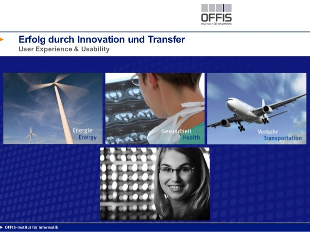 Erfolg durch Innovation und Transfer User Experience & Usability