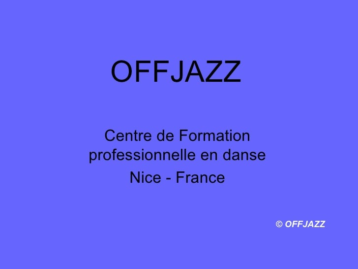 OFFJAZZ Centre de Formation professionnelle en danse Nice - France © OFFJAZZ