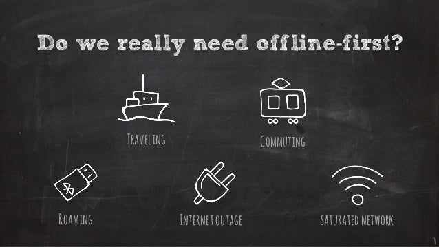 Offline first, the painless way Slide 3