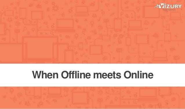 When Offline meets Online
