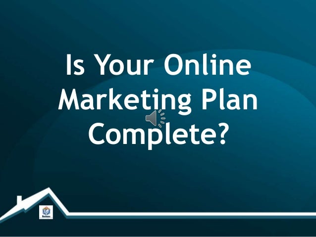 Is Your OnlineMarketing Plan  Complete?