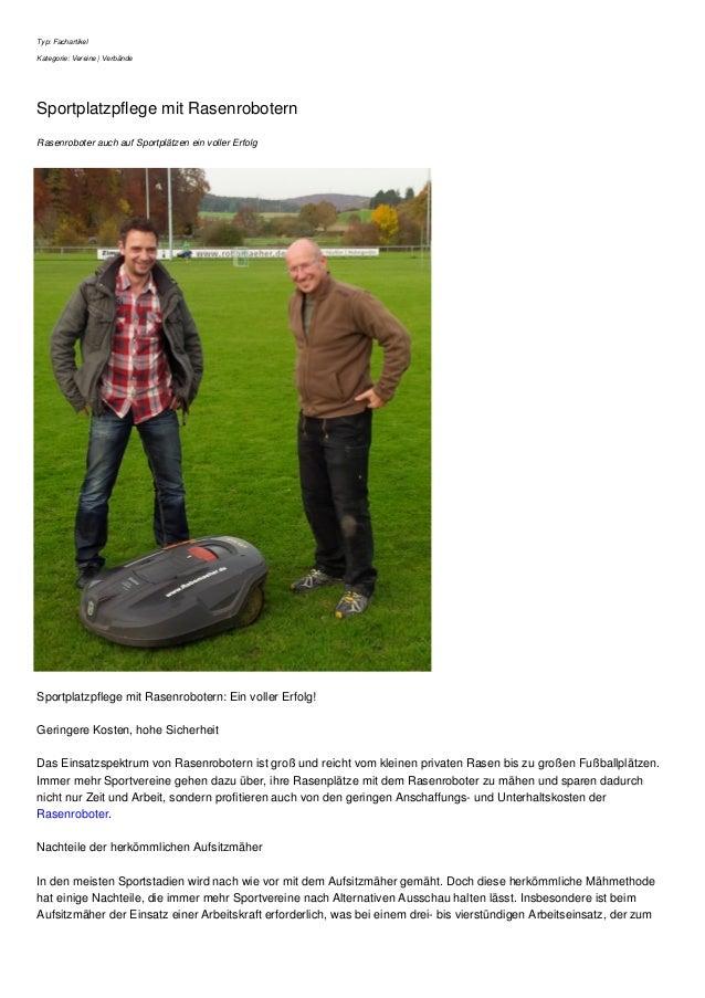 Typ: Fachartikel Kategorie: Vereine | Verbände Sportplatzpflege mit Rasenrobotern Rasenroboter auch auf Sportplätzen ein v...