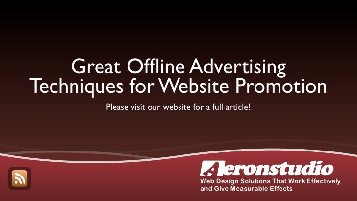 Great Offline Advertising Techniques for Website Promotion         Please visit our website for a full article!            ...