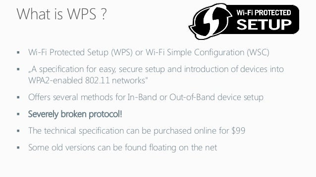 "Wi-FiProtectedSetup (WPS) orWi-FiSimple Configuration(WSC)  ""Aspecificationforeasy, securesetupandintroductionofdevicesi..."