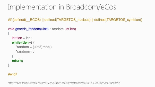Dominique Bongard discovered that Broadcom chips are affected. Their random number generators apparently are so easy to gu...