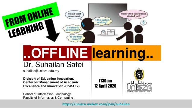 ..OFFLINE learning.. Dr. Suhailan Safei suhailan@unisza.edu.my Division of Education Innovation, Center for Management of ...