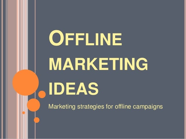 Offline marketing ideas and strategies Slide 3