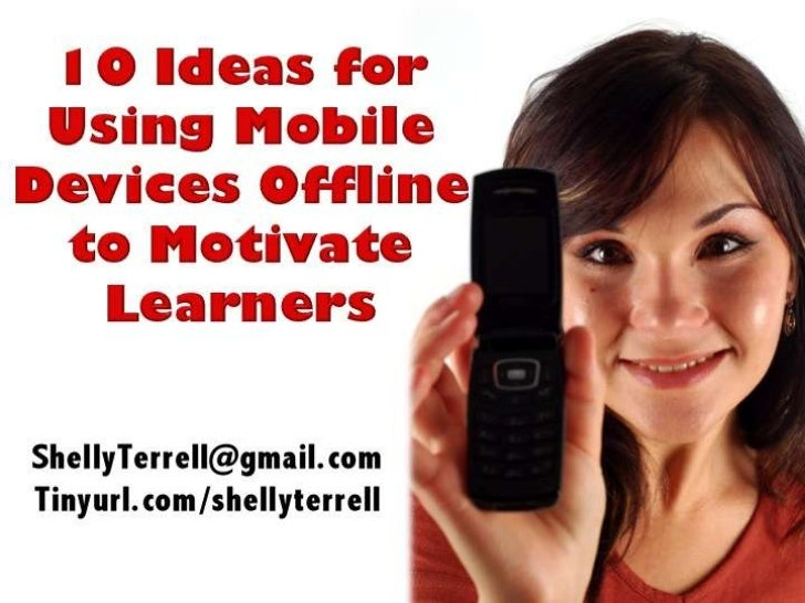 10+ Ideas for Using Mobile Devices Offline to Motivate Learners