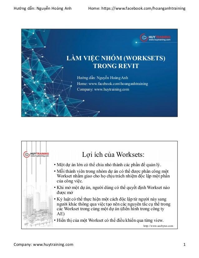 Hướng dẫn: Nguyễn Hoàng Anh Home: https://www.facebook.com/hoanganhtraining Company: www.huytraining.com 1 LÀM VIỆC NHÓM (...