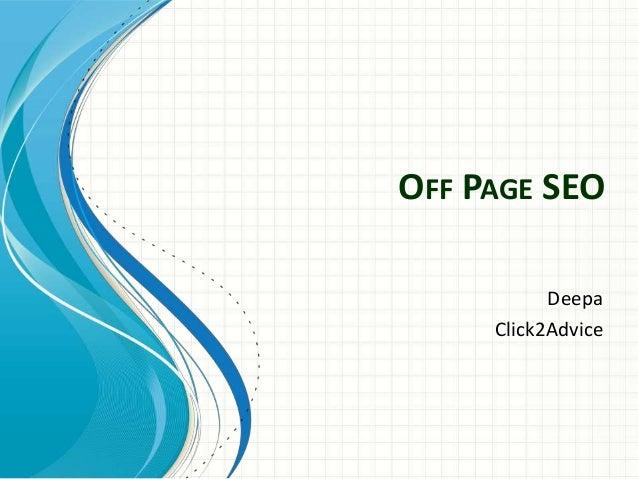 OFF PAGE SEODeepaClick2Advice