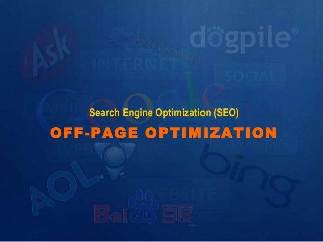 Search Engine Optimization (SEO)  OFF-PAGE OPTIMIZATION