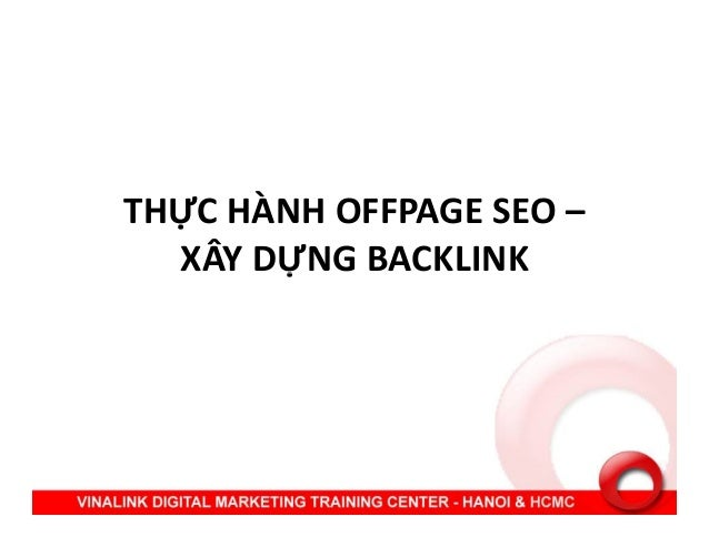 THỰC HÀNH OFFPAGE SEO – XÂY DỰNG BACKLINKXÂY DỰNG BACKLINK