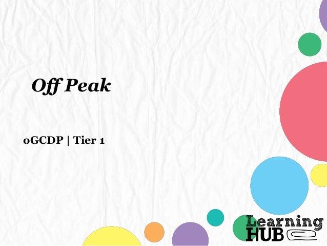 Off Peak oGCDP | Tier 1