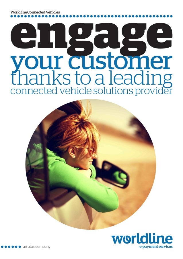 engageyour customer thanks to a leadingconnected vehicle solutions provider Worldline Connected Vehicles