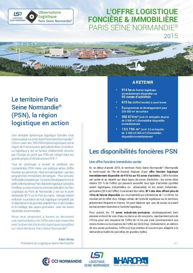 L'OFFRE LOGISTIQUE FONCIÈRE & IMMOBILIÈRE PARIS SEINE NORMANDIE® 2015 Ce document a été réalisé grâce à la contribution de...