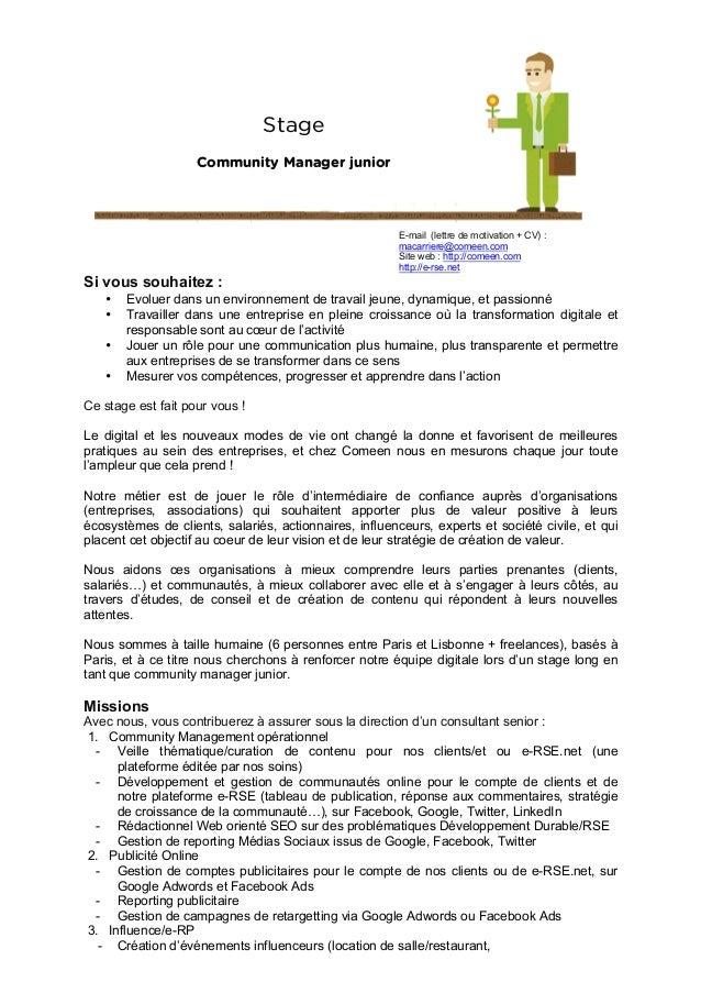 Stage Community Manager junior  E-mail (lettre de motivation + CV) : macarriere@comeen.com Site web : http://comeen.com h...