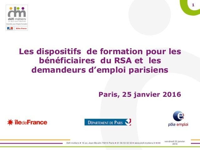 Défi métiers  16 av. Jean Moulin 75014 Paris  01 56 53 32 32  www.defi-metiers.fr    1 Les dispositifs de formation ...