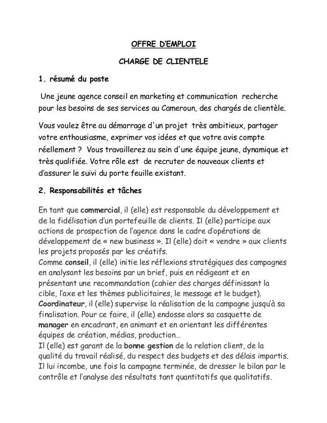 OFFRE D'EMPLOI CHARGE DE CLIENTELE 1. résumé du poste Une jeune agence conseil en marketing et communication recherche pou...