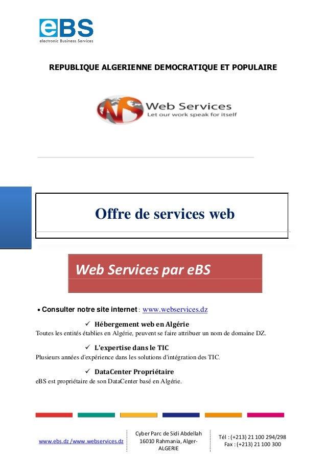 REPUBLIQUE ALGERIENNE DEMOCRATIQUE ET POPULAIRE  Offre de services web  Web Services par eBS  Consulter notre site inter...