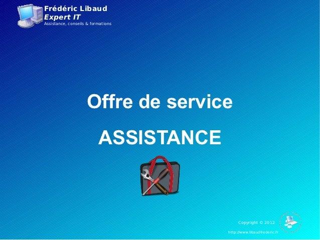 Frédéric LibaudExpert ITAssistance, conseils & formations                     Offre de service                          AS...