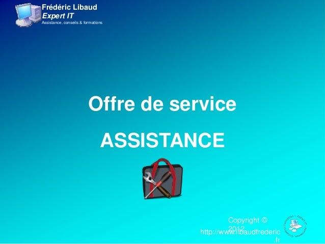 Frédéric LibaudExpert ITAssistance, conseils & formations                         Offre de service                        ...