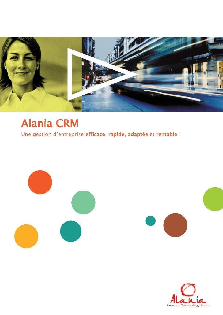 Alania CRMUne gestion d'entreprise efficace, rapide, adaptée et rentable !