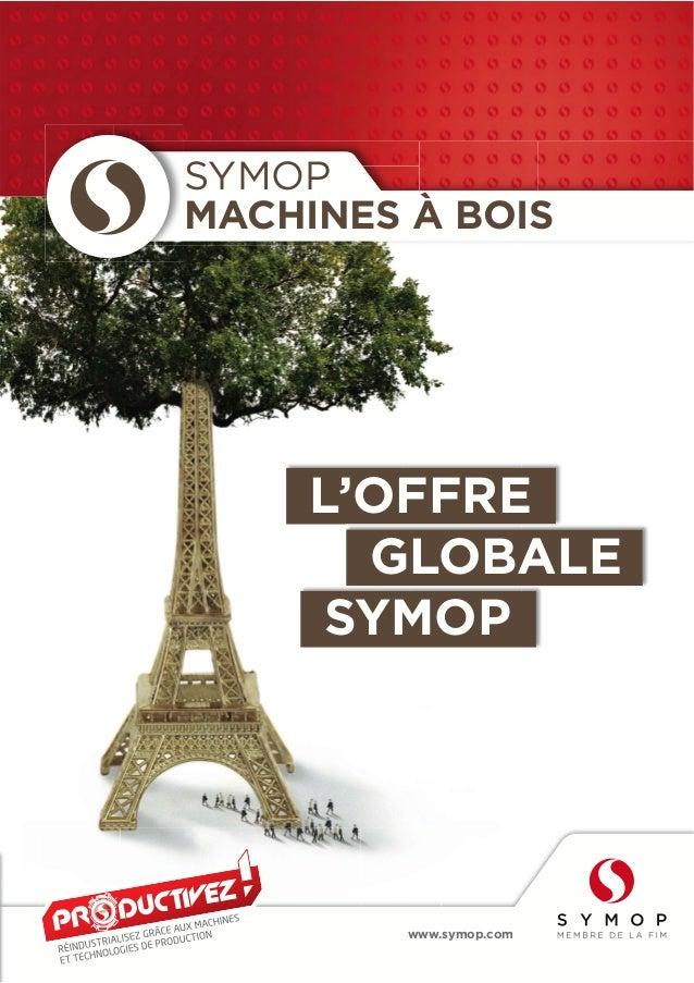 SYMOP  MACHINES À BOIS  L'OFFRE  GLOBALE  SYMOP  www.symop.com