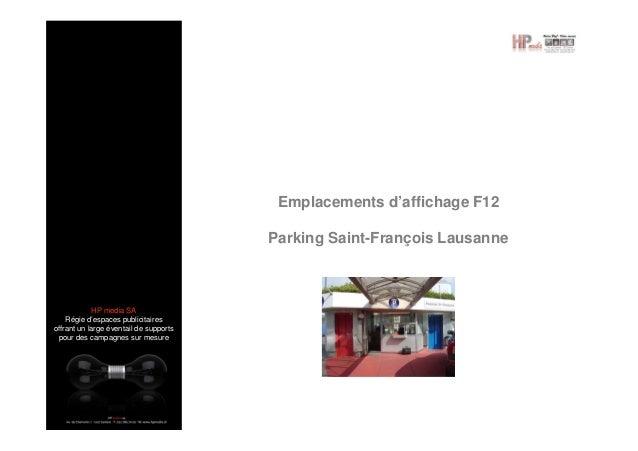 Emplacements d'affichage F12 Parking Saint-François Lausanne  HP media SA Régie d'espaces publicitaires offrant un large é...