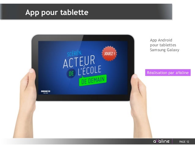 PAGE 12 App Android pour tablettes Samsung Galaxy Réalisation par aYaline App pour tablette