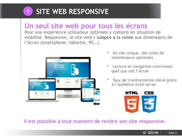 Il est possible à tout moment de rendre son site responsive. SITE WEB RESPONSIVE PAGE 4 • Un site unique, des coûts de mai...
