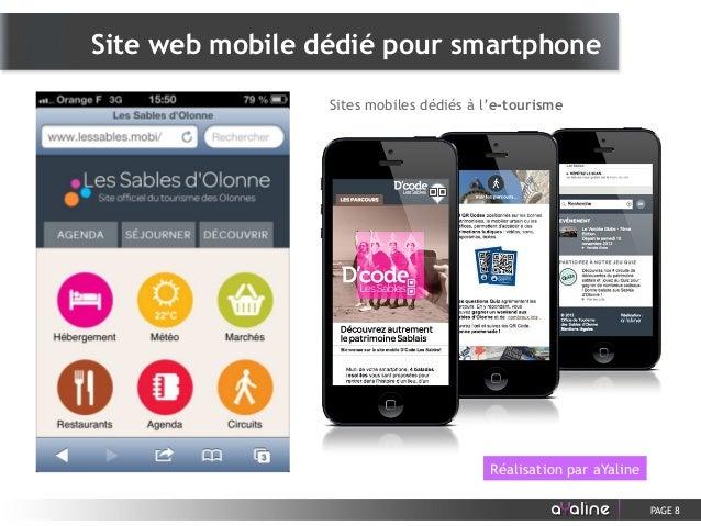 PAGE 8 Réalisation par aYaline Sites mobiles dédiés à l'e-tourisme Site web mobile dédié pour smartphone