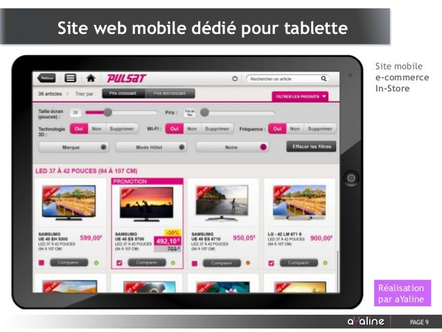 PAGE 9 Réalisation par aYaline Site mobile e-commerce In-Store Site web mobile dédié pour tablette