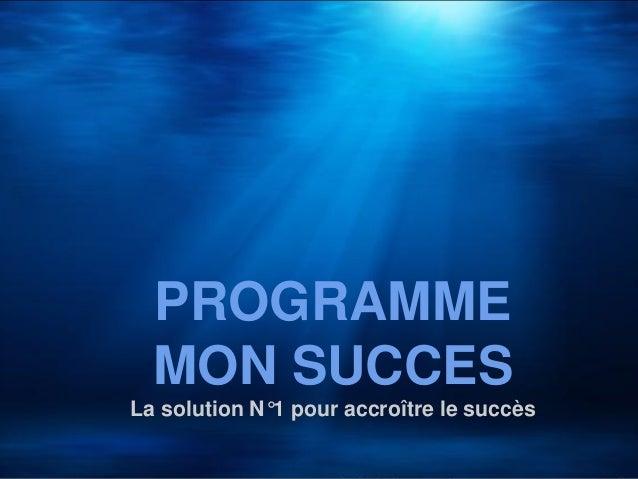 PROGRAMMEMON SUCCESLa solution N°1 pour accroître le succès