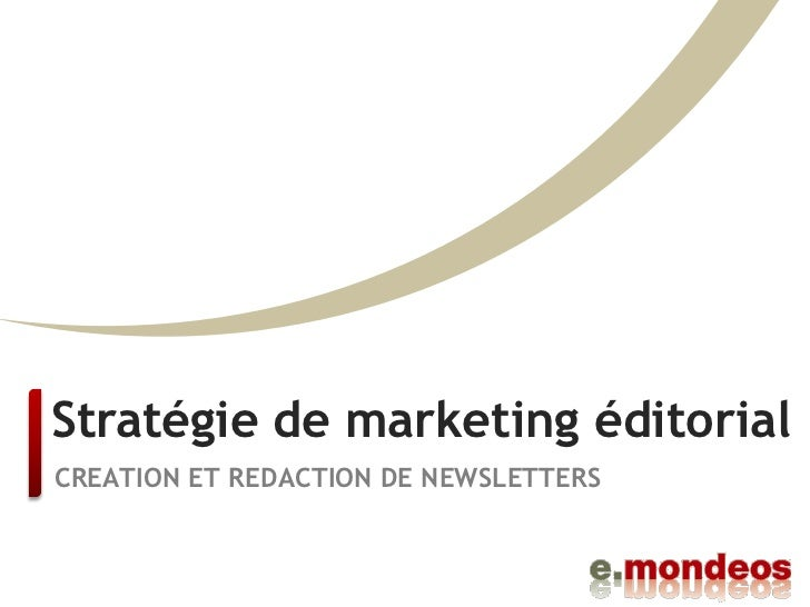 Stratégie de marketing éditorialCREATION ET REDACTION DE NEWSLETTERS