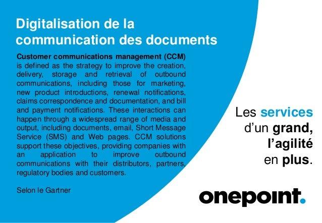Digitalisation de la communication des documents Les services d'un grand, l'agilité en plus. Customer communications manag...