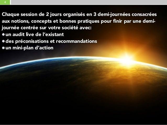 4 Chaque session de 2 jours organisés en 3 demi-journées consacrées aux notions, concepts et bonnes pratiques pour finir p...