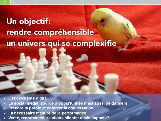5 Un objectif: rendre compréhensible un univers qui se complexifie ▪ L'écosystème digital ▪ Le social media, source d'op...