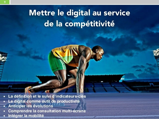 9 Notre expertise digitale au service de votre stratégie Mettre le digital au service de la compétitivité ▪ La définition...