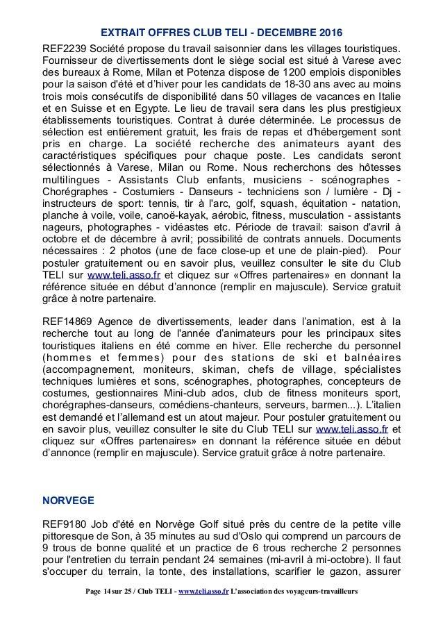 REF2239 Société propose du travail saisonnier dans les villages touristiques. Fournisseur de divertissements dont le siège...