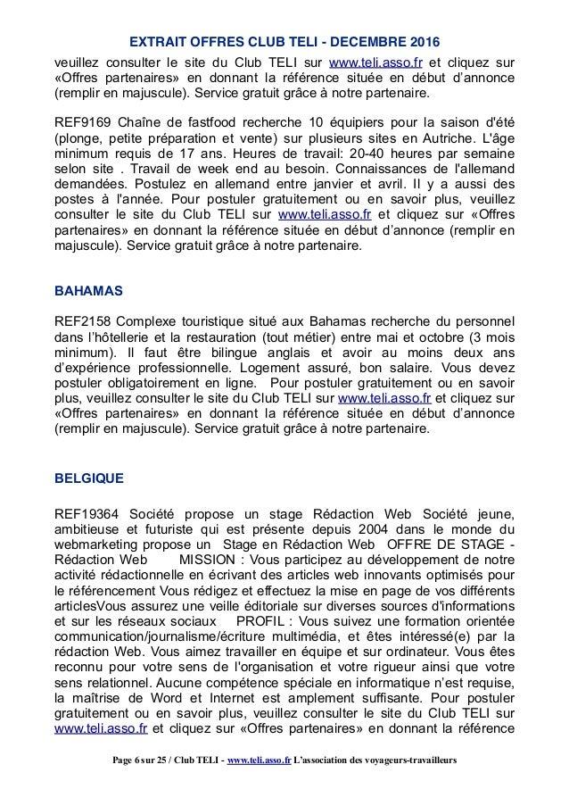 veuillez consulter le site du Club TELI sur www.teli.asso.fr et cliquez sur «Offres partenaires» en donnant la référence s...