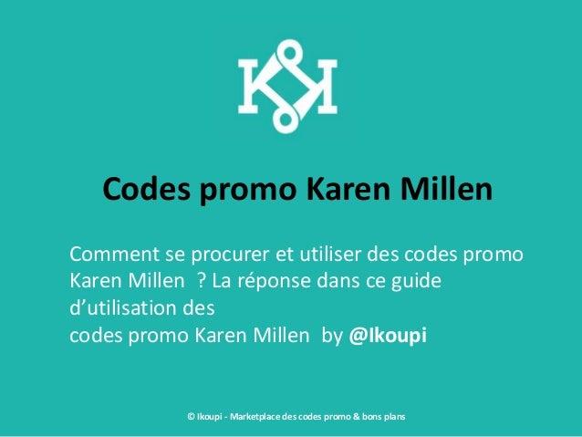 Codes promo Karen Millen Comment se procurer et utiliser des codes promo Karen Millen ? La réponse dans ce guide d'utilisa...