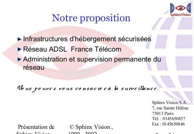 Notre proposition  Infrastructures d'hébergement sécurisées  Réseau ADSL France Télécom  Administration et supervision per...