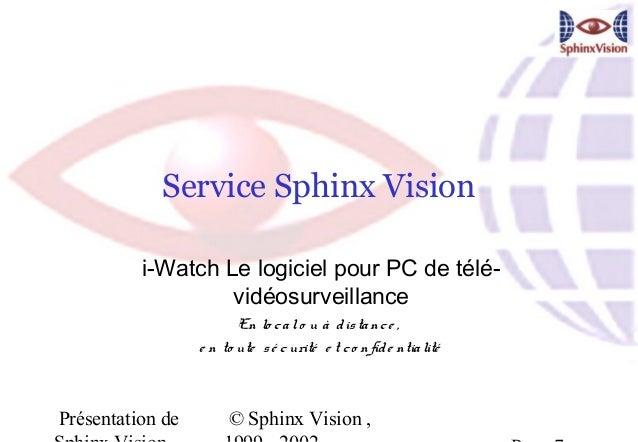 Service Sphinx Vision          i-Watch Le logiciel pour PC de télé-                   vidéosurveillance                   ...