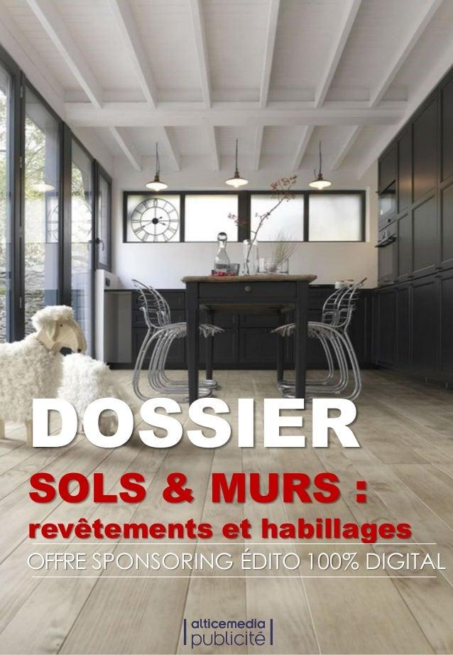 DOSSIER SOLS & MURS : revêtements et habillages OFFRE SPONSORING ÉDITO 100% DIGITAL