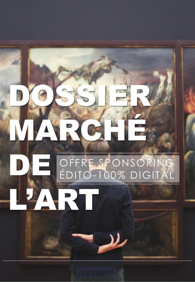 DOSSIER MARCHÉ DE L'ART OFFRE SPONSORING ÉDITO-100% DIGITAL