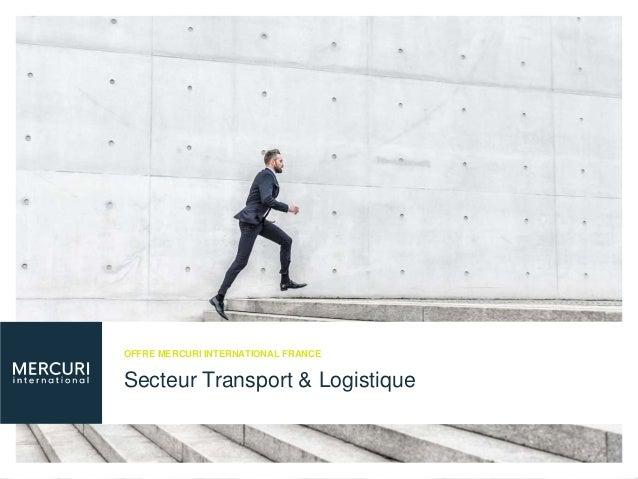 Secteur Transport & Logistique OFFRE MERCURI INTERNATIONAL FRANCE