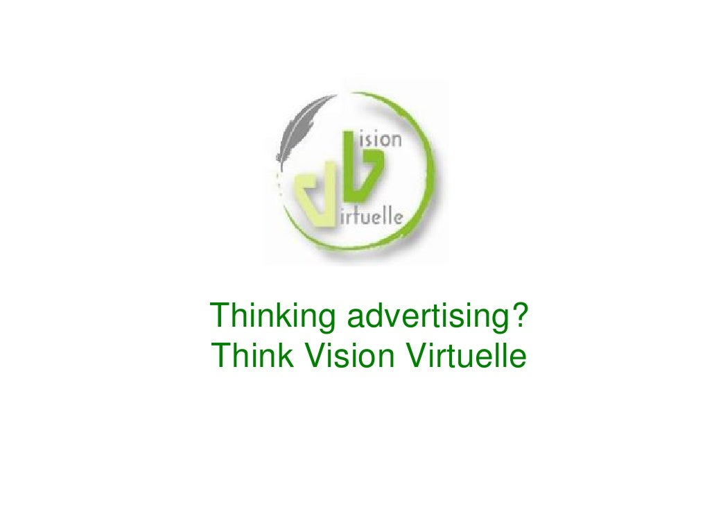 Thinking advertising? Think Vision Virtuelle